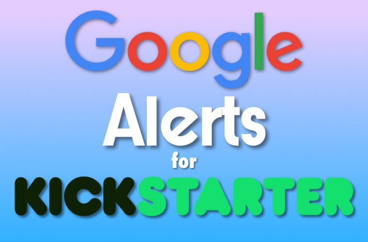 how to track kickstarter with google alerts
