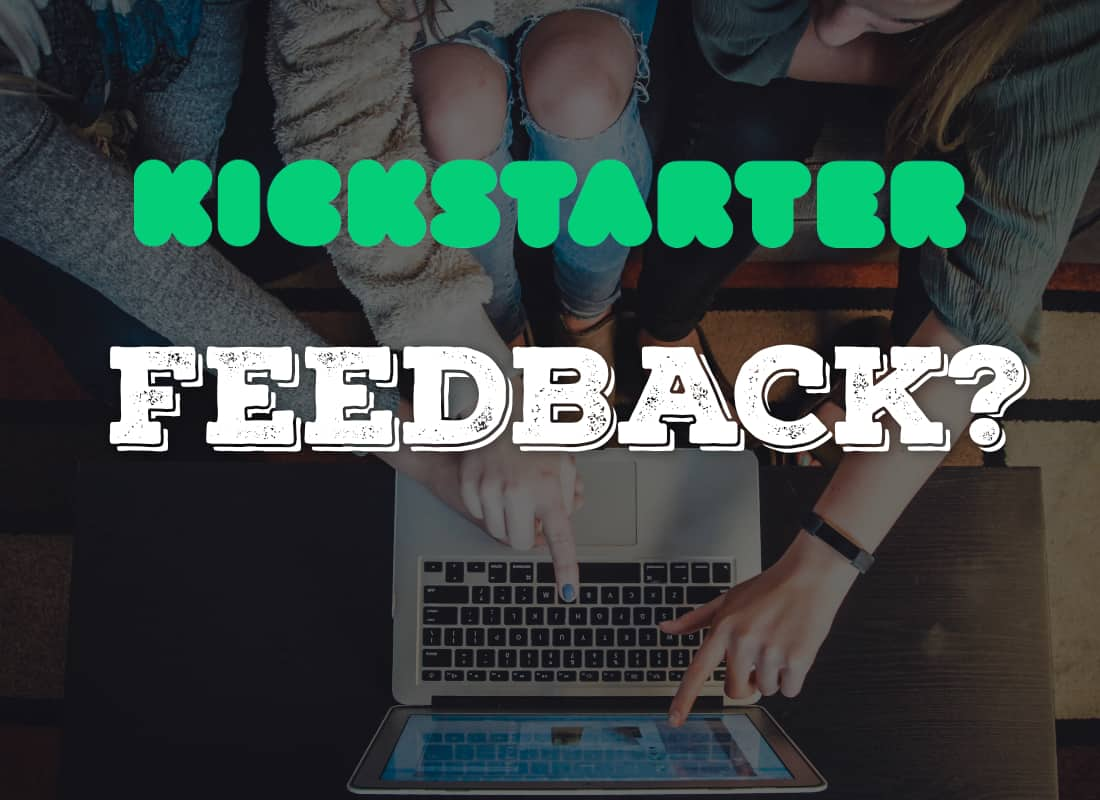 kickstarter campaign draft feedback comments